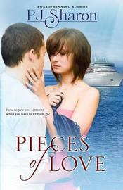 Pieces of Love by Pj Sharon