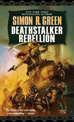 Deathstalker Rebellion: Being the Second Part of the Life and Times of Owen Deerstalker by Simon R Green