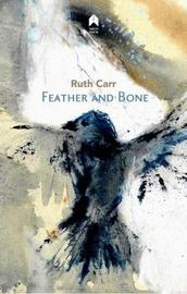 Feather and Bone by Ruth Carr image
