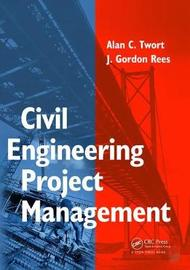 Civil Engineering Project Management by Alan Twort