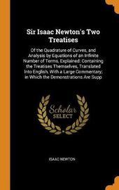 Sir Isaac Newton's Two Treatises by Isaac Newton