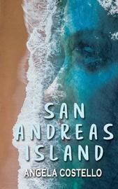 San Andreas Island by Angela Costello