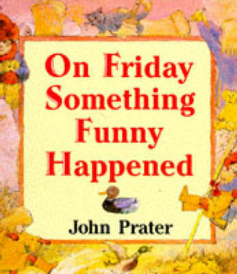 On Friday Something Funny Happened by John Prater image