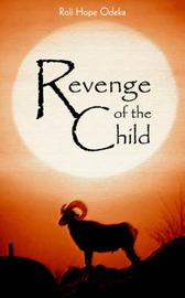 Revenge of the Child by Roli Hope Odeka image