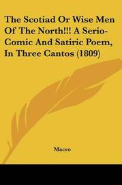 The Scotiad Or Wise Men Of The North!!! A Serio-Comic And Satiric Poem, In Three Cantos (1809) by Macro image