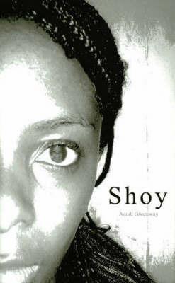 Shoy by Aandi Greenway