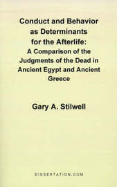 Conduct and Behavior as Determinants for the Afterlife by Gary A. Stilwell
