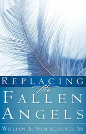 Replacing the Fallen Angels by Sr William Shackleford image