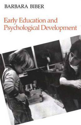 Early Education and Psychological Development by Barbara Biber