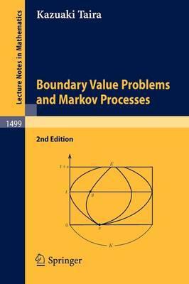Boundary Value Problems and Markov Processes by Kazuaki Taira