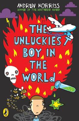 The Unluckiest Boy in the World by Andrew Norriss image