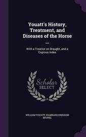 Youatt's History, Treatment, and Diseases of the Horse ... by William Youatt