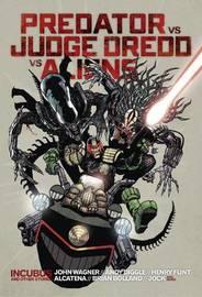 Predator vs. Judge Dredd vs. Aliens by John Wagner