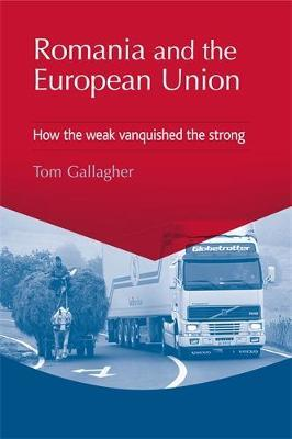 Romania and the European Union by Tom Gallagher image