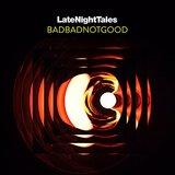 Late Night Tales: BadBadNotGood by Various Artists