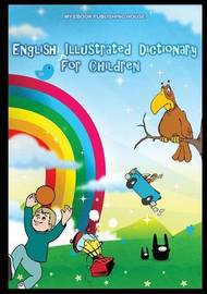 English Illustrated Dictionary for Children by My Ebook Publishing House