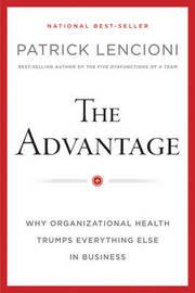 The Advantage by Patrick M Lencioni