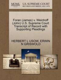 Foran (James) V. Weinhoff (John) U.S. Supreme Court Transcript of Record with Supporting Pleadings by Herbert L Usow
