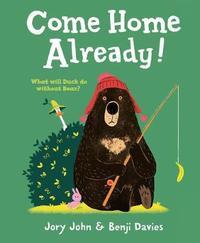 Come Home Already! by Jory John image