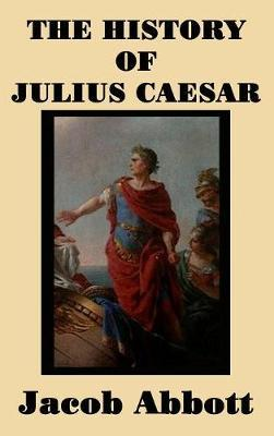 The History of Julius Caesar by Jacob Abbott image