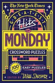 "The New York Times Greatest Hits of Monday Crossword Puzzles by ""New York Times"""