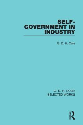 Self-Government in Industry by G.D.H Cole