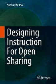 Designing Instruction For Open Sharing by Shalin Hai-Jew