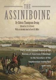 The Assiniboine by Edwin T. Denig
