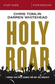 Holy Roar Study Guide by Chris Tomlin