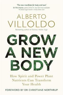 Grow a New Body | Alberto Villoldo Book | In-Stock - Buy Now