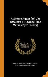 At Home Again [by] J.G. Sowerby & T. Crane. (the Verses by E. Keary) by John G Sowerby