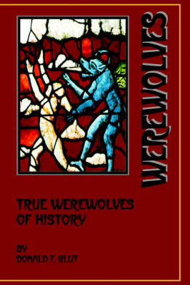 True Werewolves of History by Donald F. Glut image
