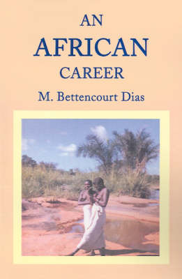 An African Career by M. Bettencourt Dias image
