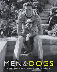 Men & Dogs : A Personal History from Bogart to Bowie by Judith Watt image