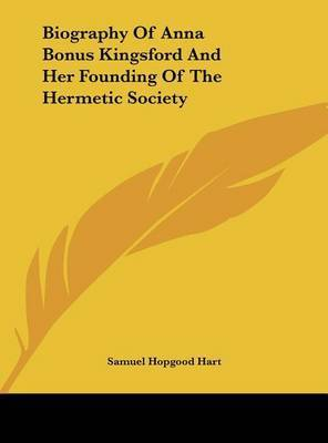 Biography of Anna Bonus Kingsford and Her Founding of the Hermetic Society by Samuel Hopgood Hart