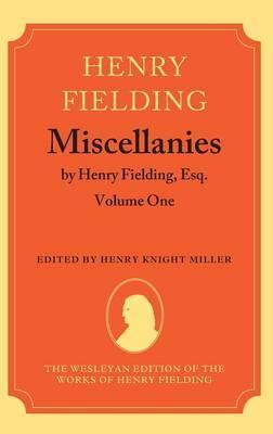 Miscellanies by Henry Fielding, Esq: Volume One by Henry Fielding