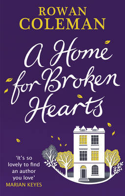 A Home for Broken Hearts by Rowan Coleman image