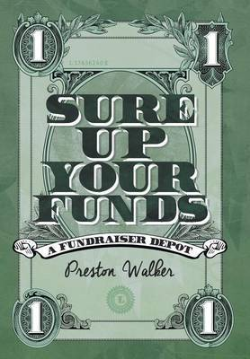 Sure Up Your Funds by Preston S Walker