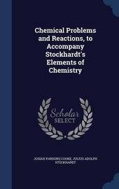 Chemical Problems and Reactions, to Accompany Stockhardt's Elements of Chemistry by Josiah Parsons Cooke image