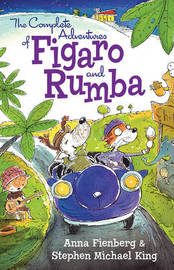The Complete Adventures of Figaro and Rumba by Anna Fienberg