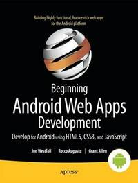 Beginning Android Web Apps Development by Jon Westfall