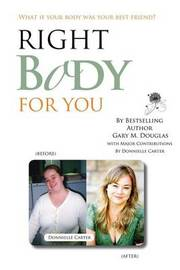 Right Body for You by Gary, M. Douglas