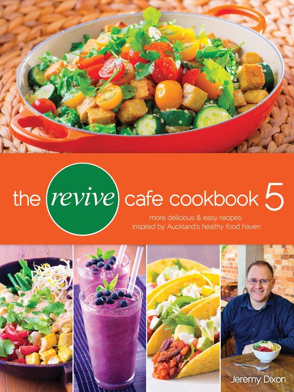 The Revive Cafe Cookbook 5 by Jeremy Dixon