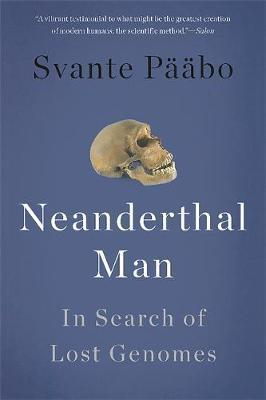 Neanderthal Man by Svante Paabo