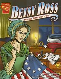 Betsy Ross and the American Flag by ,Kay,Melchisedech Olson