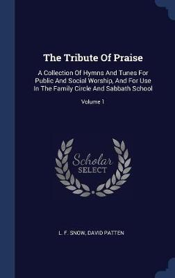The Tribute of Praise by L F Snow image