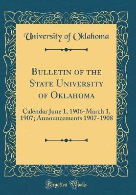 Bulletin of the State University of Oklahoma by University Of Oklahoma