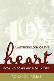 A Methodology of the Heart by Ronald J Pelias