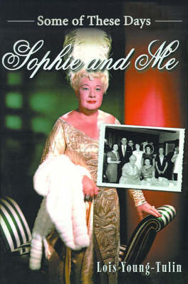 Sophie and Me: Some of These Days by Lois Young-Tulin image