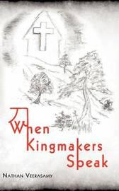 When Kingmakers Speak by Nathan Veerasamy image